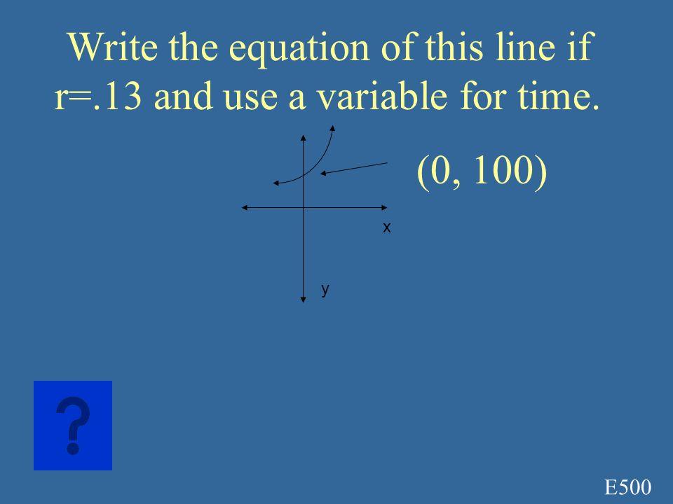 E400A Y=10,000(.9) 2 9x9=.81(10,000) =8100