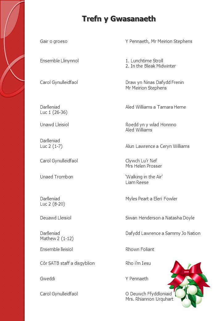 Trefn y Gwasanaeth Gair o groesoY Pennaeth, Mr Meirion Stephens Ensemble Llinynnol Carol Gynulleidfaol 1.
