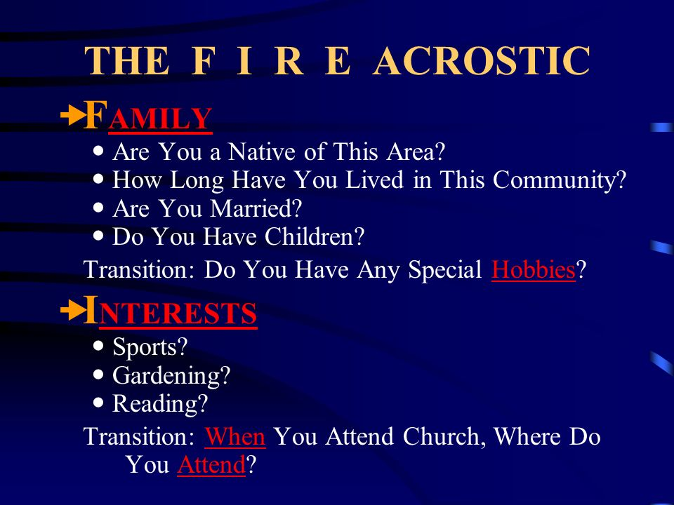 THE F I R E ACROSTIC F AMILY Are You a Native of This Area? How Long Have You Lived in This Community? Are You Married? Do You Have Children? Transiti