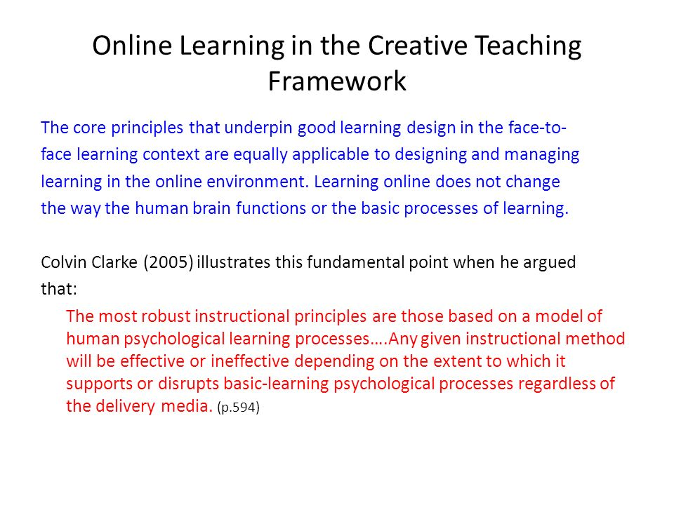 Online Learning in the Creative Teaching Framework The core principles that underpin good learning design in the face-to- face learning context are eq