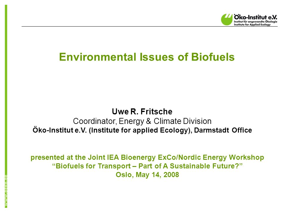 presented at the Joint IEA Bioenergy ExCo/Nordic Energy Workshop Biofuels for Transport – Part of A Sustainable Future.