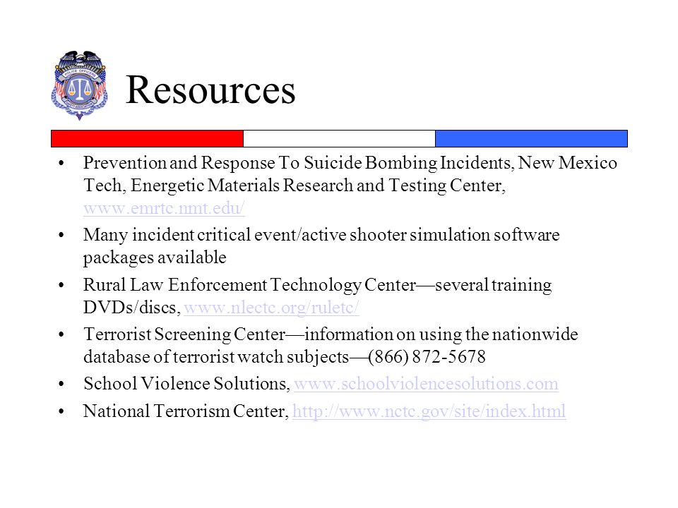 Resources Prevention and Response To Suicide Bombing Incidents, New Mexico Tech, Energetic Materials Research and Testing Center, www.emrtc.nmt.edu/ w