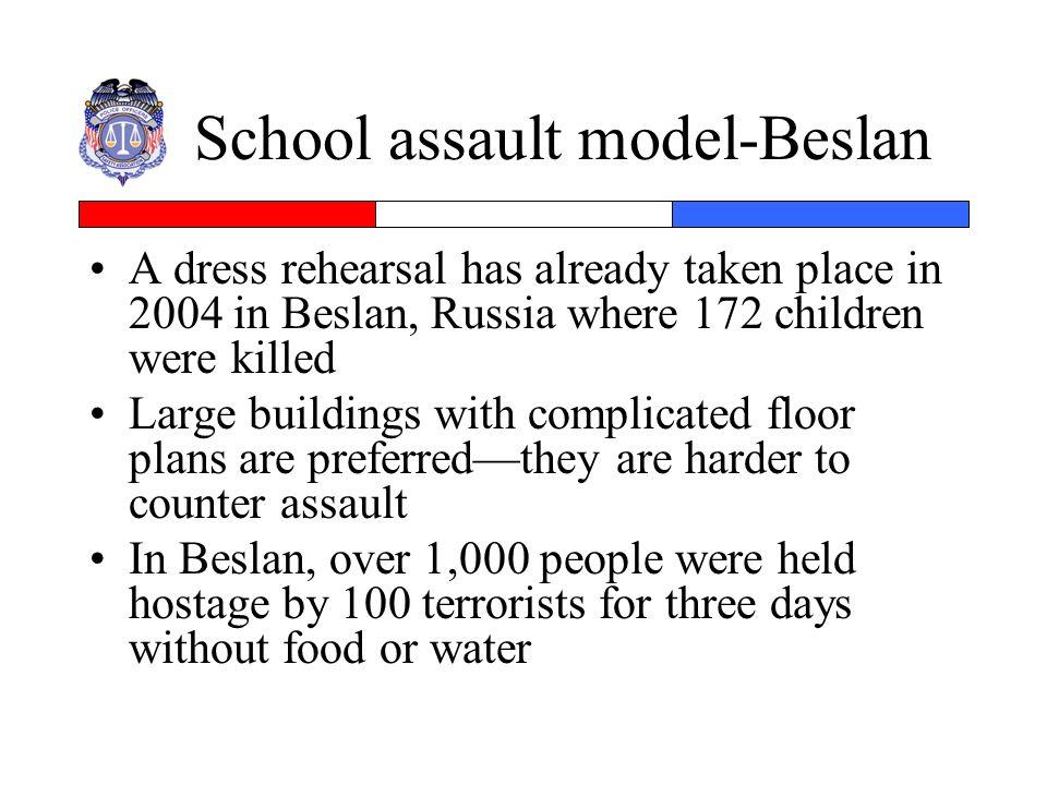 School assault model-Beslan A dress rehearsal has already taken place in 2004 in Beslan, Russia where 172 children were killed Large buildings with co