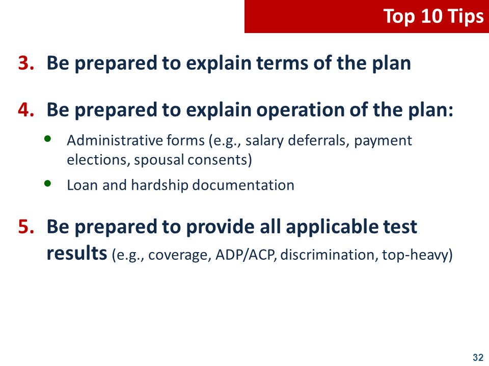32 3. Be prepared to explain terms of the plan 4.Be prepared to explain operation of the plan: Administrative forms (e.g., salary deferrals, payment e