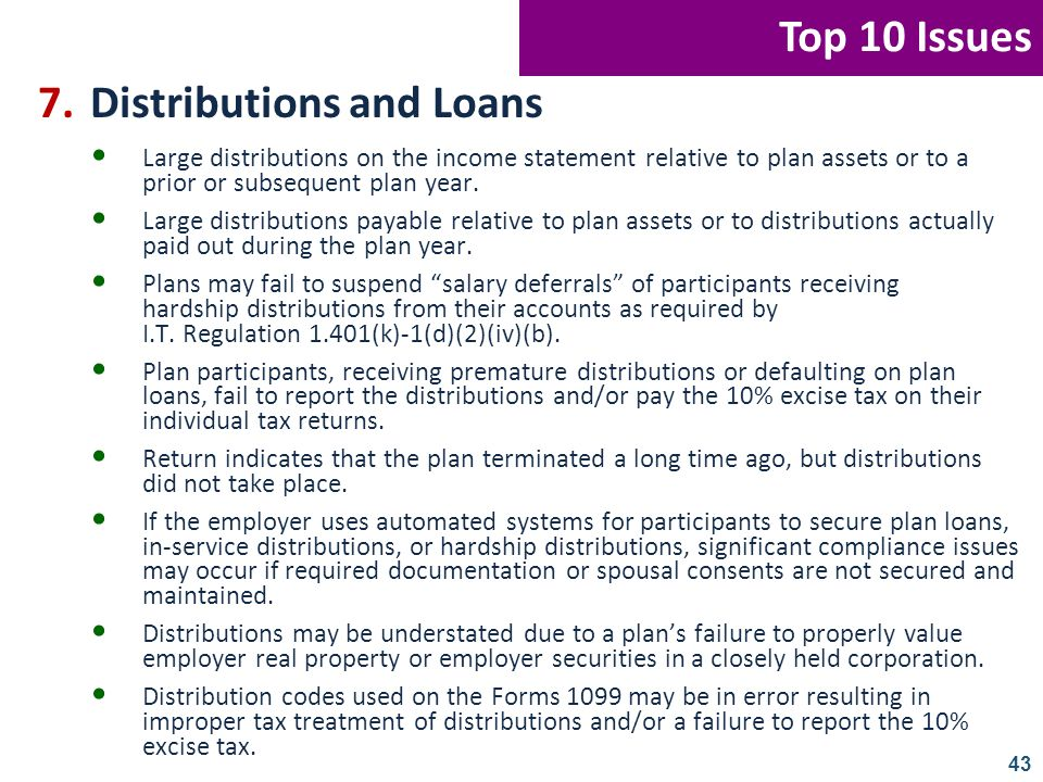 43 7.Distributions and Loans Large distributions on the income statement relative to plan assets or to a prior or subsequent plan year. Large distribu
