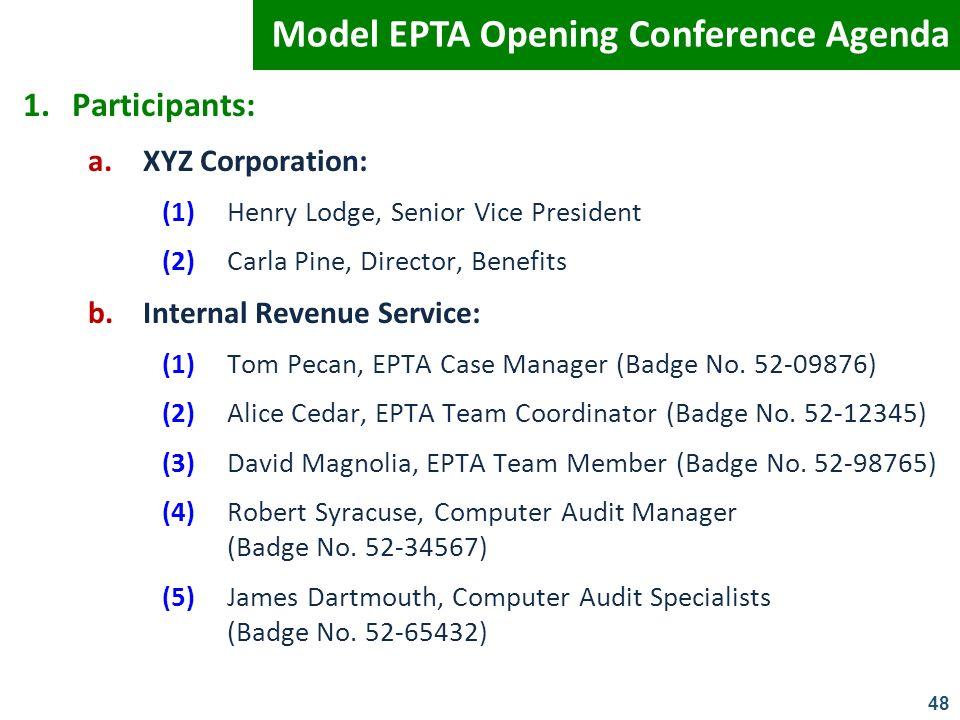 48 1.Participants: a.XYZ Corporation: (1)Henry Lodge, Senior Vice President (2)Carla Pine, Director, Benefits b.Internal Revenue Service: (1)Tom Pecan