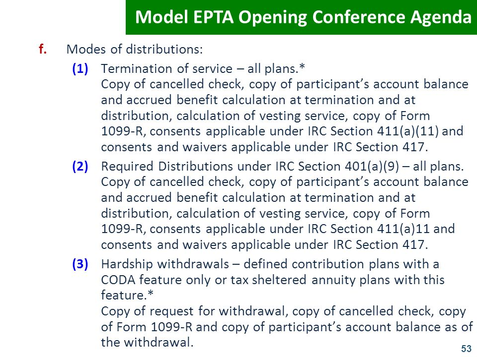 53 f.Modes of distributions: (1)Termination of service – all plans.* Copy of cancelled check, copy of participants account balance and accrued benefit