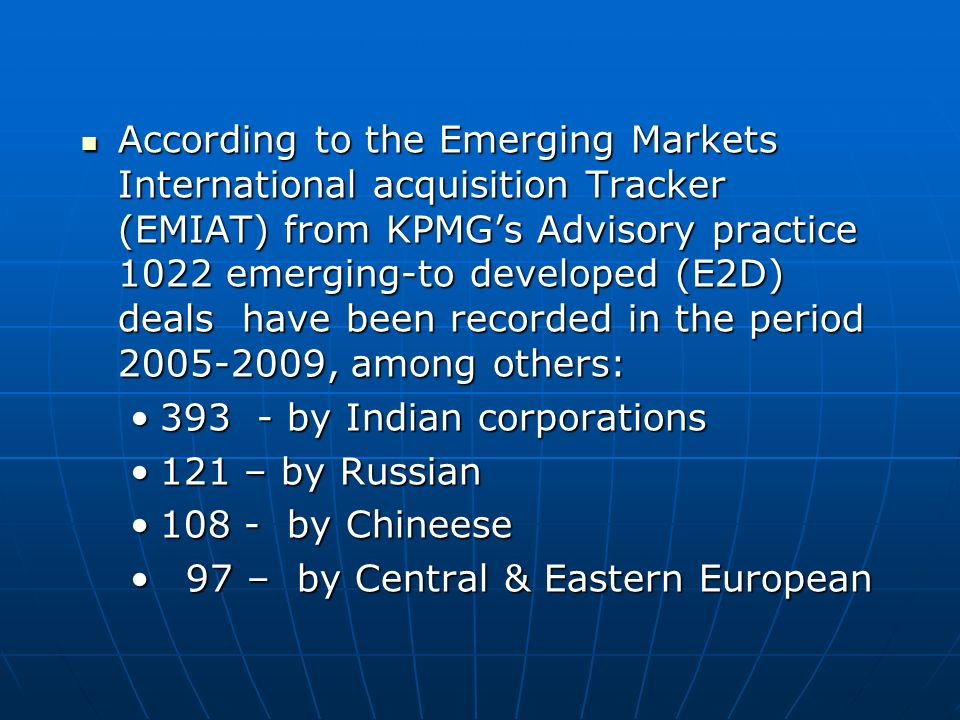 According to the Emerging Markets International acquisition Tracker (EMIAT) from KPMGs Advisory practice 1022 emerging-to developed (E2D) deals have b