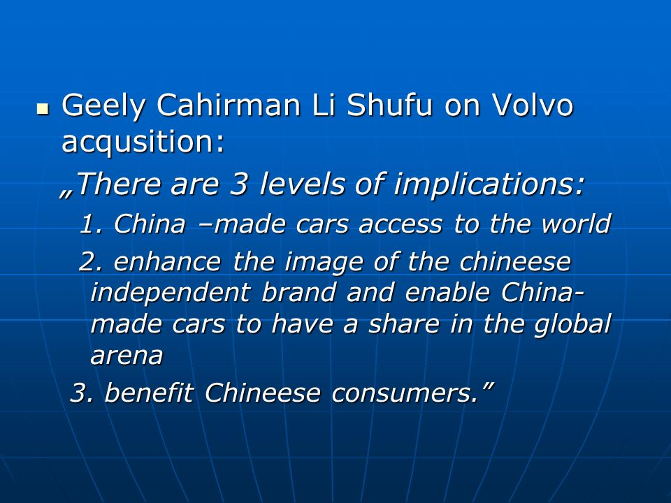 Geely Cahirman Li Shufu on Volvo acqusition: Geely Cahirman Li Shufu on Volvo acqusition: There are 3 levels of implications: 1. China –made cars acce