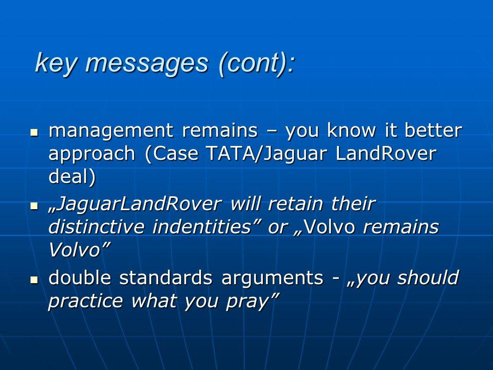 key messages (cont): management remains – you know it better approach (Case TATA/Jaguar LandRover deal) management remains – you know it better approa