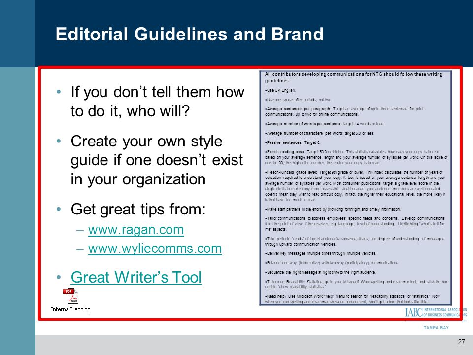 Editorial Guidelines and Brand If you dont tell them how to do it, who will? Create your own style guide if one doesnt exist in your organization Get