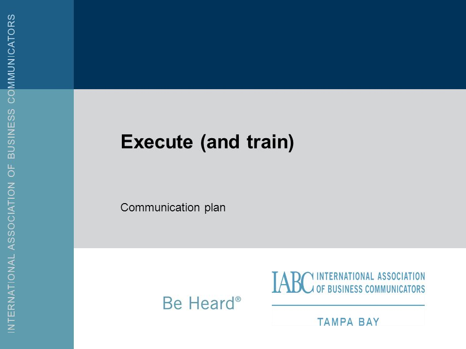 Execute (and train) Communication plan
