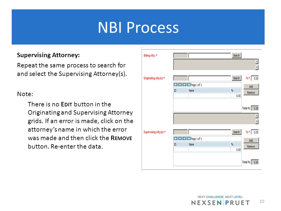 Supervising Attorney: Repeat the same process to search for and select the Supervising Attorney(s). Note: There is no E DIT button in the Originating