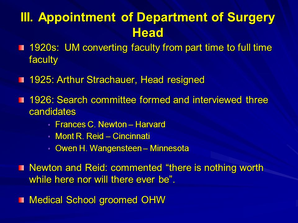 III. Appointment of Department of Surgery Head 1920s: UM converting faculty from part time to full time faculty 1925: Arthur Strachauer, Head resigned