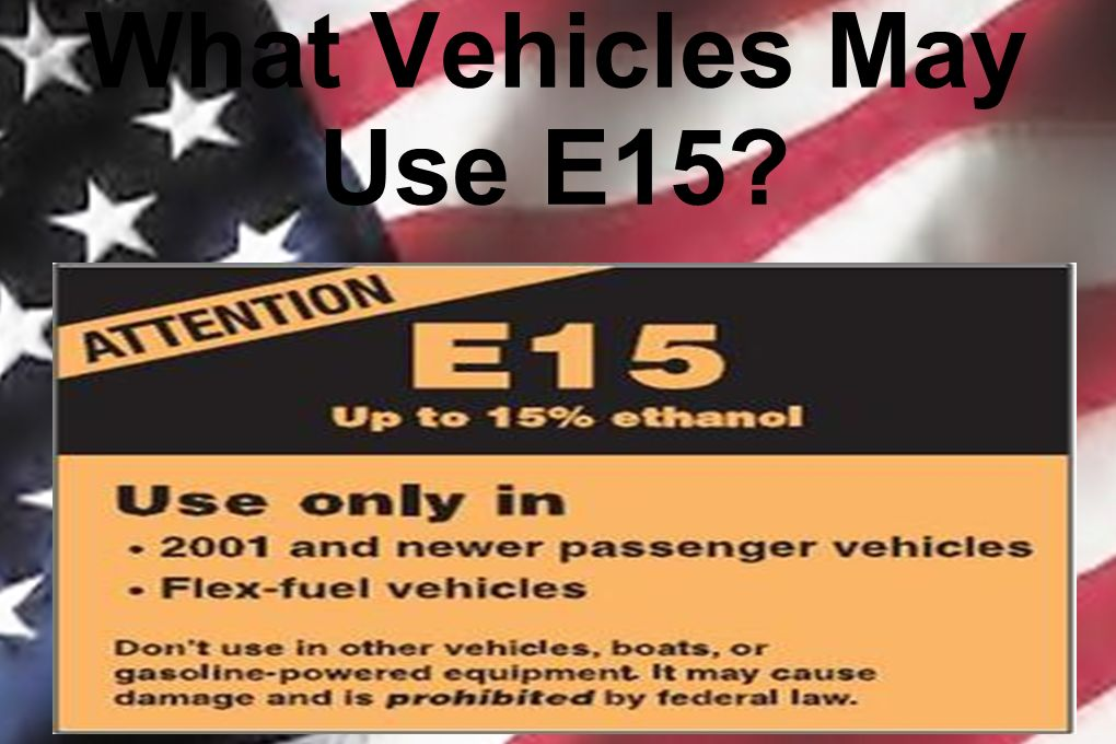 What Vehicles May Use E15?