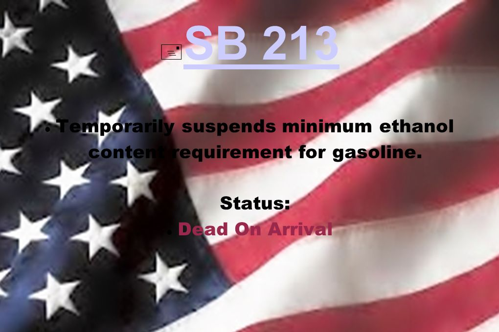 SB 213 Temporarily suspends minimum ethanol content requirement for gasoline.