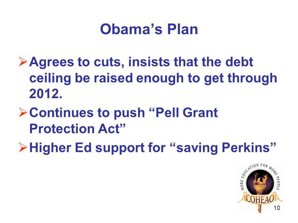 Obamas Plan Agrees to cuts, insists that the debt ceiling be raised enough to get through 2012.
