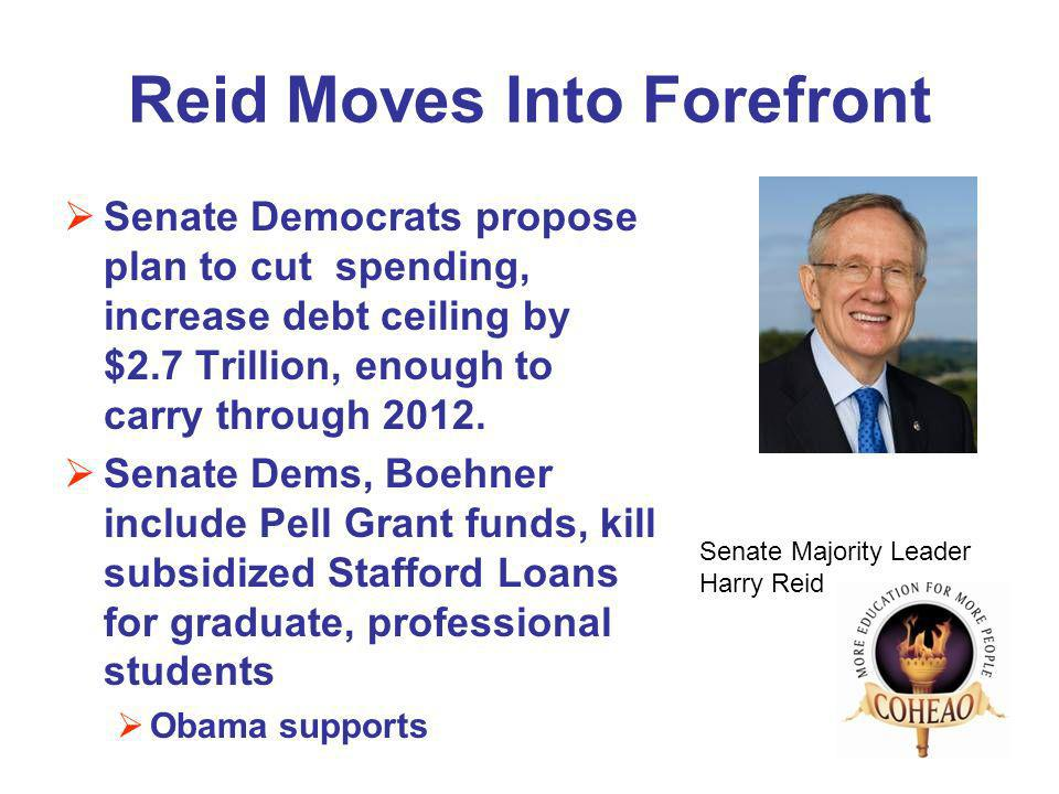 Reid Moves Into Forefront Senate Democrats propose plan to cut spending, increase debt ceiling by $2.7 Trillion, enough to carry through 2012.