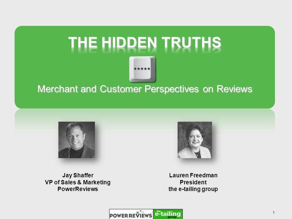1 Lauren Freedman President the e-tailing group Jay Shaffer VP of Sales & Marketing PowerReviews