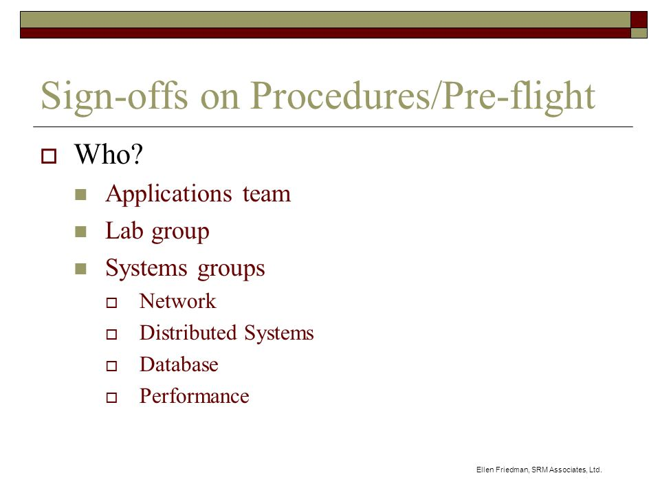 Ellen Friedman, SRM Associates, Ltd. Sign-offs on Procedures/Pre-flight Who.