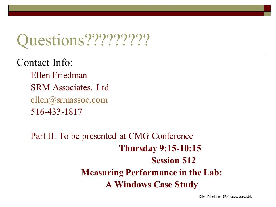 Ellen Friedman, SRM Associates, Ltd. Questions .