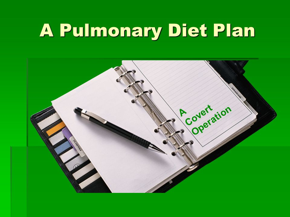 A Pulmonary Diet Plan A Covert Operation