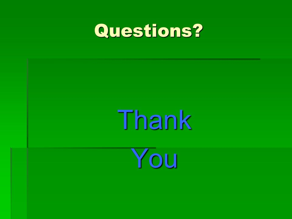 Questions? ThankYou