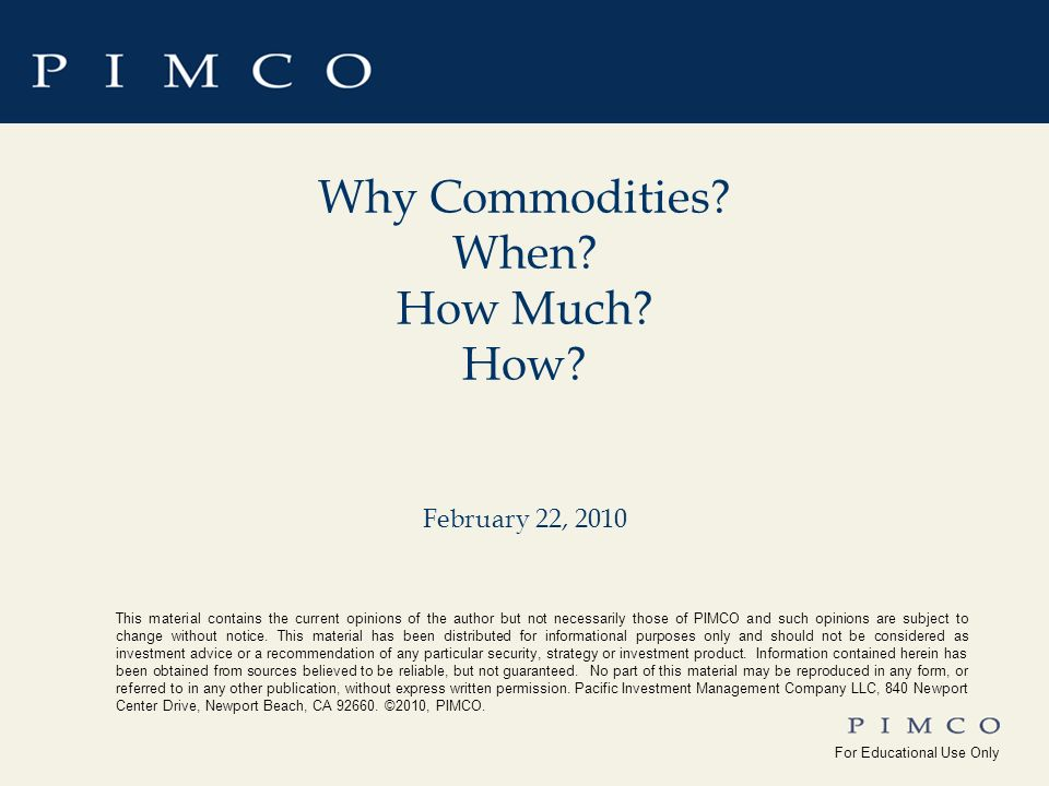 For Educational Use Only !edu_Why_Commodities For Educational Use Only Yale_Univ(10-15-08) Why Commodities.