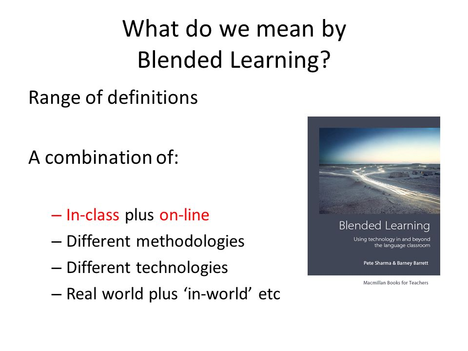 What do we mean by Blended Learning.