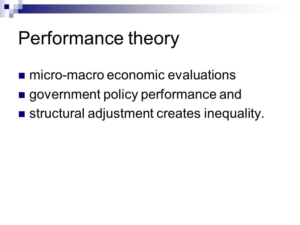 Performance theory micro-macro economic evaluations government policy performance and structural adjustment creates inequality.