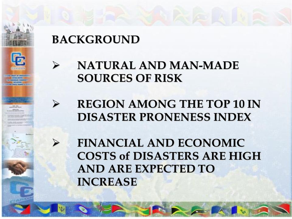 BACKGROUND NATURAL AND MAN-MADE SOURCES OF RISK NATURAL AND MAN-MADE SOURCES OF RISK REGION AMONG THE TOP 10 IN DISASTER PRONENESS INDEX REGION AMONG