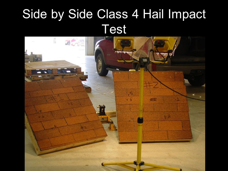 Side by Side Class 4 Hail Impact Test