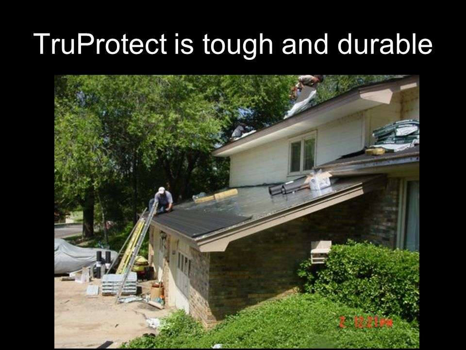 TruProtect is tough and durable
