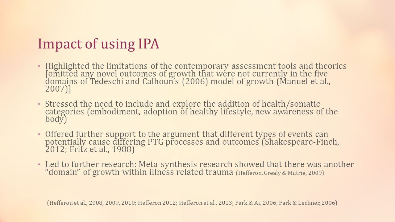 Impact of using IPA Highlighted the limitations of the contemporary assessment tools and theories [omitted any novel outcomes of growth that were not