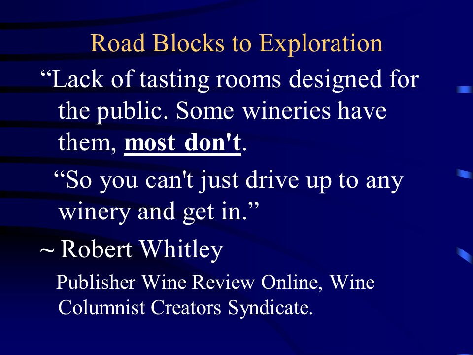 Tourism Road Blocks What would you say is the single biggest obstacle to wine related tourism in Italy for American consumers, besides cost