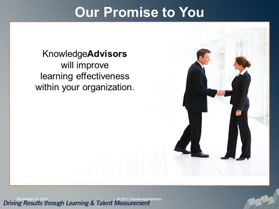 KnowledgeAdvisors 3 Experts in metrics that matter KnowledgeAdvisors is a human capital analytics firm.