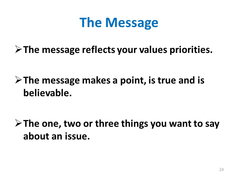 The Message The message reflects your values priorities.