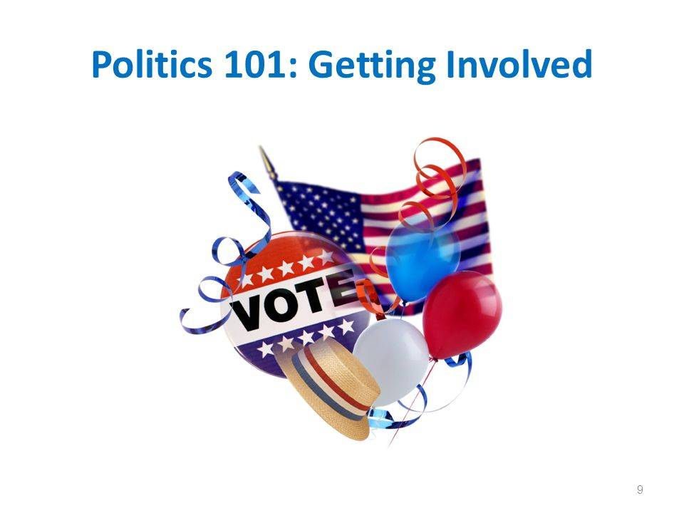 Politics 101: Getting Involved 9