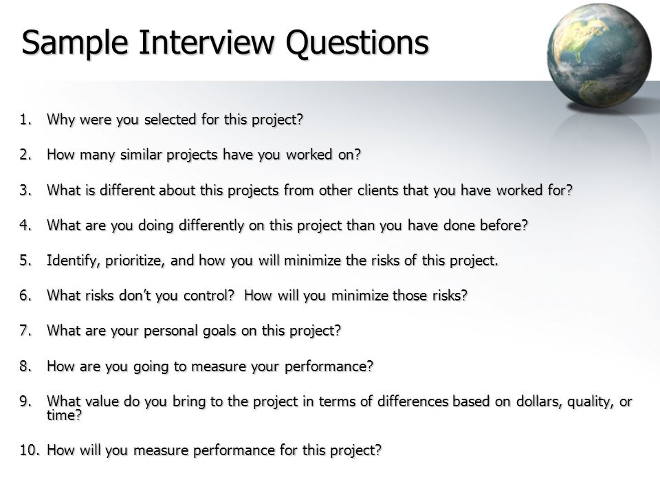 Interviews The following individual will be interviewedThe following individual will be interviewed –Project Manager/Lead Designer All interviews will