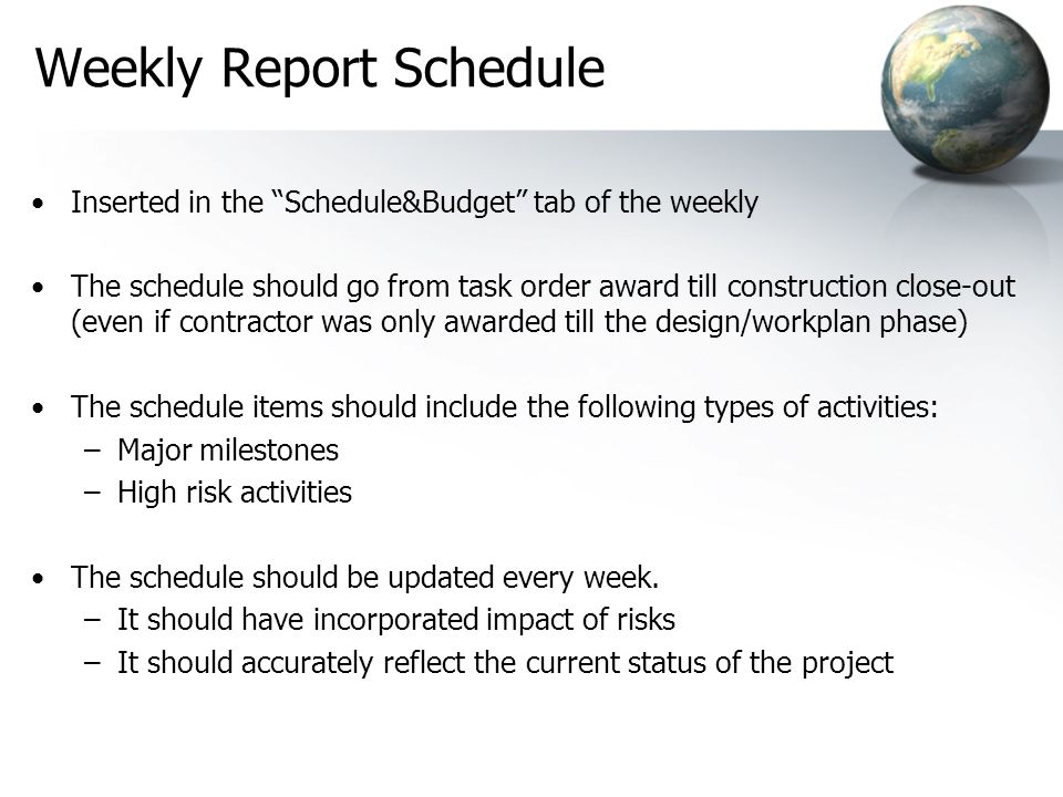 The Weekly Report An excel document that tracks pre-identified risks/concerns and actual risks/concerns on a project. –Pre-Identified Risks/Concerns:
