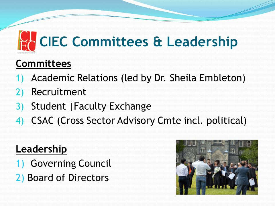 CIEC Committees & Leadership Committees 1) Academic Relations (led by Dr.