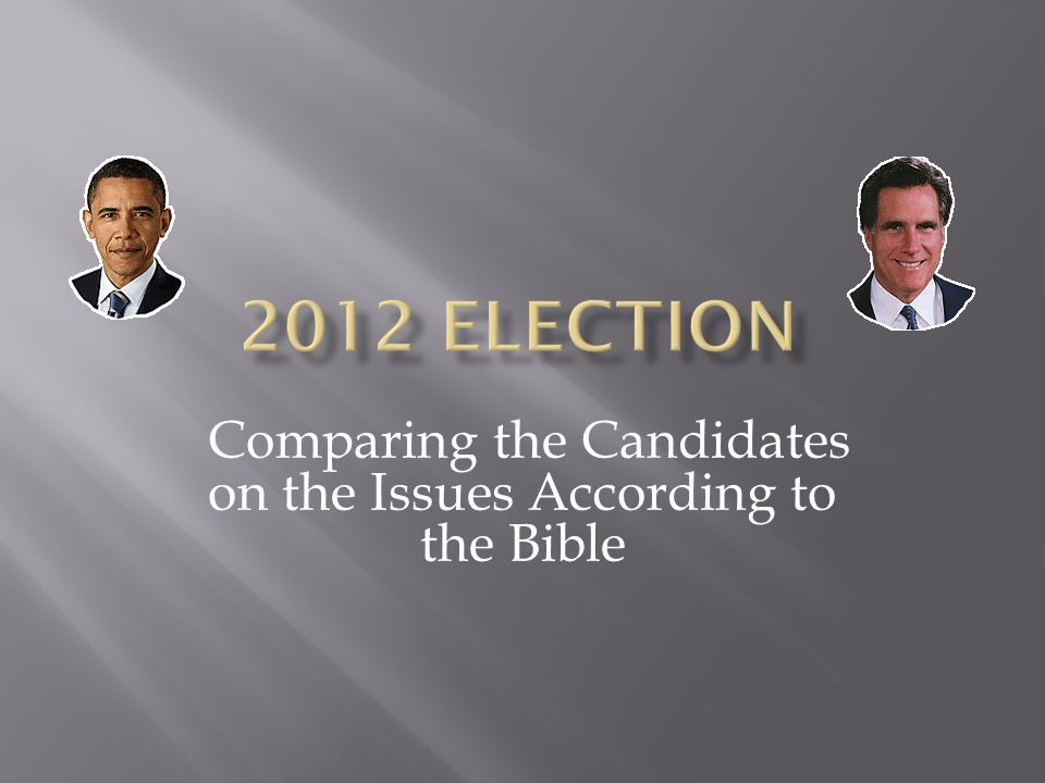 Comparing the Candidates on the Issues According to the Bible