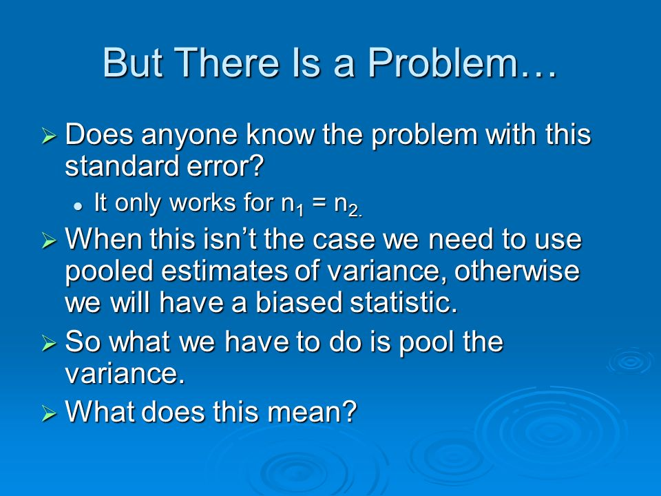 But There Is a Problem… Does anyone know the problem with this standard error? Does anyone know the problem with this standard error? It only works fo