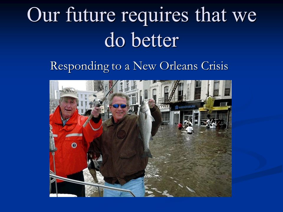 Our future requires that we do better Responding to a New Orleans Crisis