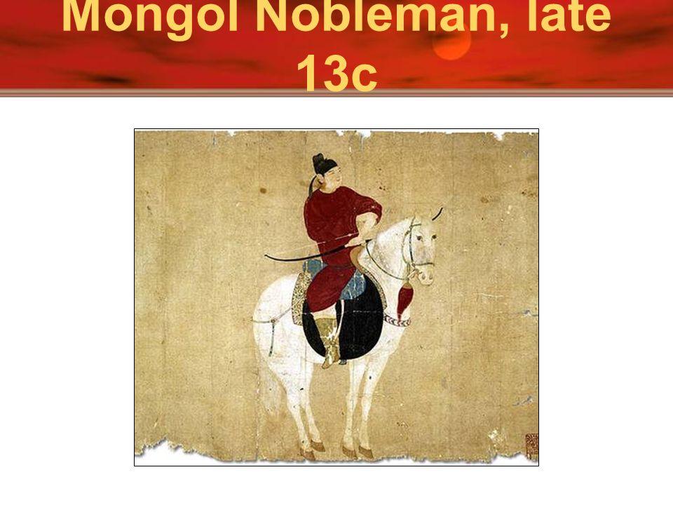Mongol Nobleman, late 13c