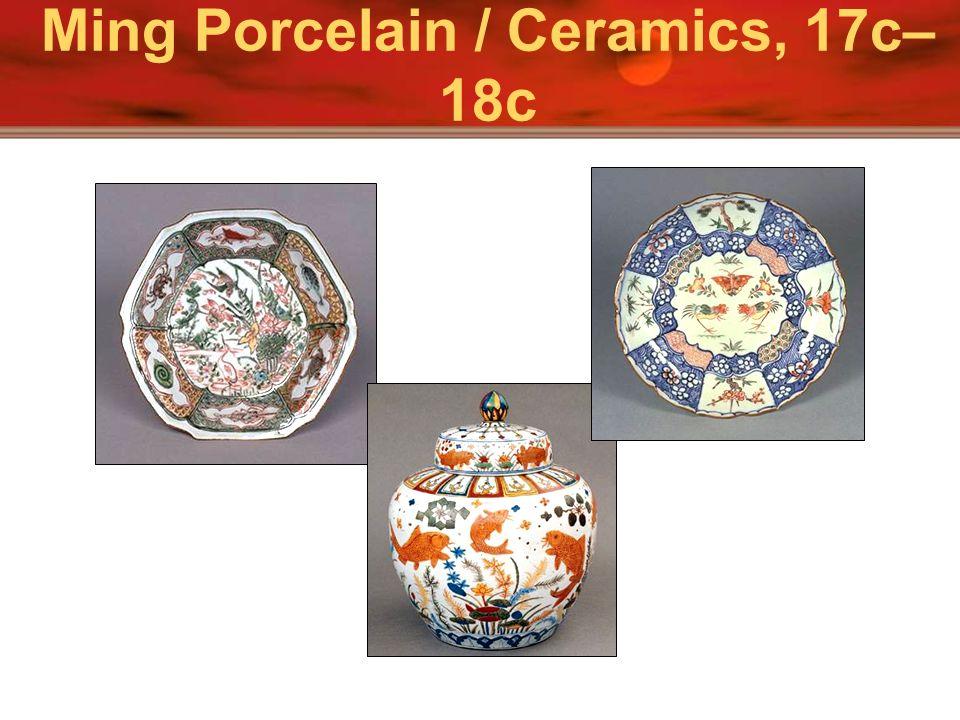 Ming Porcelain / Ceramics, 17c– 18c