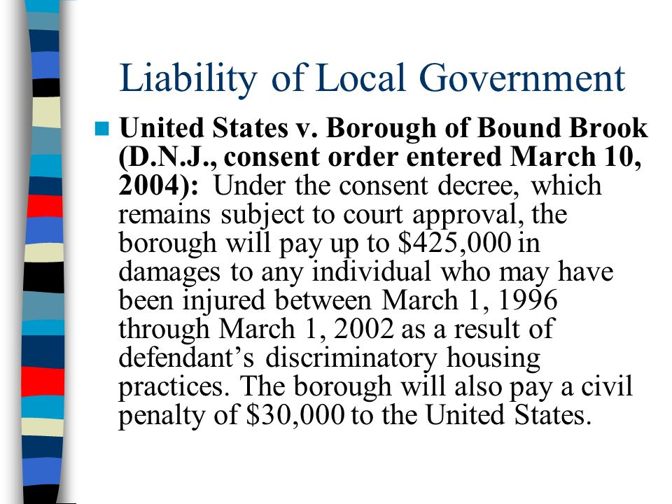 Liability of Local Government United States v. Borough of Bound Brook (D.N.J., consent order entered March 10, 2004): Under the consent decree, which