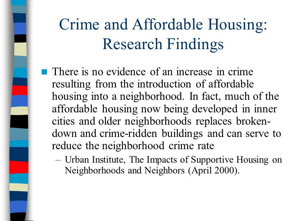 NIMBY Resources (contd) Corporation for Supportive Housing: www.csh.org www.csh.org Fair Housing: The Siting of Group Homes for People with Disabilities and Children (National League of Cities, 2000)(Local Officials Guide series) http://www.bazelon.org/cpfha/1group_hom es.pdf