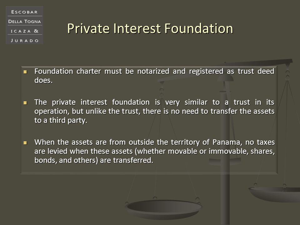 Private Interest Foundation Foundation charter must be notarized and registered as trust deed does. Foundation charter must be notarized and registere