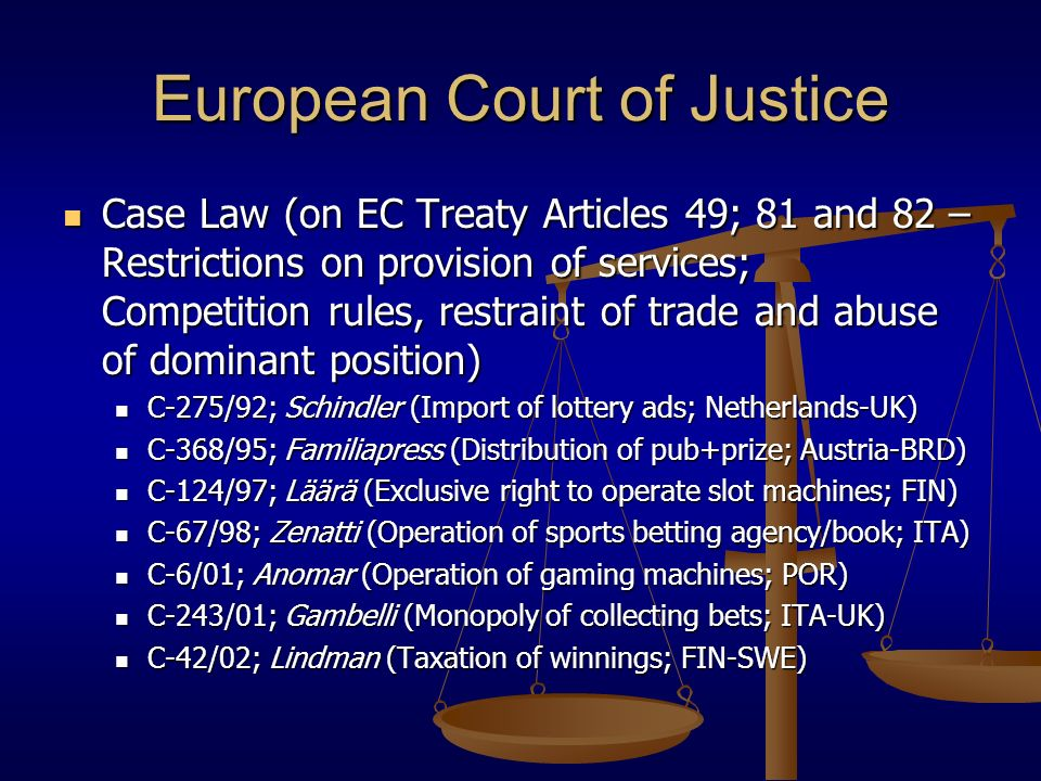 European Court of Justice Case Law (on EC Treaty Articles 49; 81 and 82 – Restrictions on provision of services; Competition rules, restraint of trade